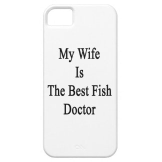 My Wife Is The Best Fish Doctor iPhone 5 Cases