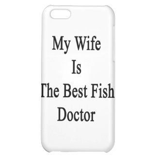 My Wife Is The Best Fish Doctor iPhone 5C Cover