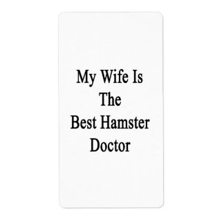My Wife Is The Best Hamster Doctor Shipping Label