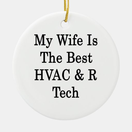 My Wife Is The Best HVAC R Tech Ornament