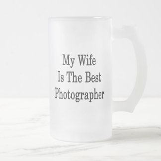 My Wife Is The Best Photographer Mug