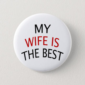 My Wife Is The Best Pinback Button