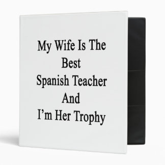 My Wife Is The Best Spanish Teacher And I'm Her Tr Binder