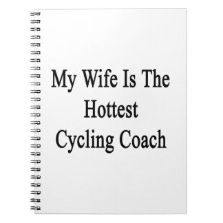 My Wife Is The Hottest Cycling Coach Note Book