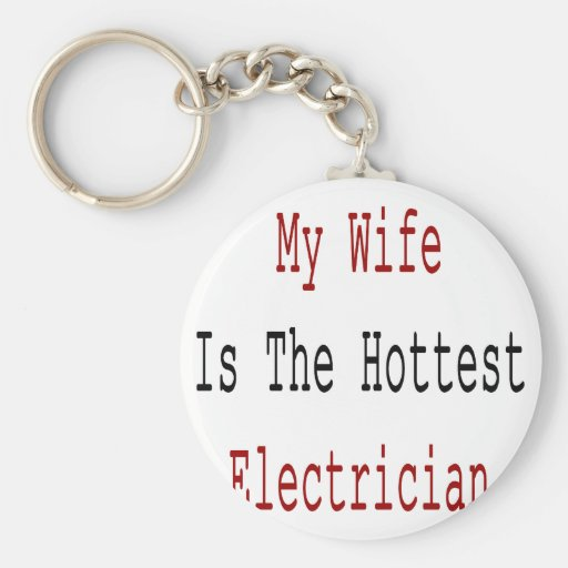 My Wife Is The Hottest Electrician Keychains