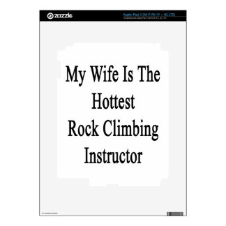 My Wife Is The Hottest Rock Climbing Instructor Skins For iPad 3