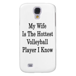 My Wife Is The Hottest Volleyball Player I Know Samsung Galaxy S4 Case