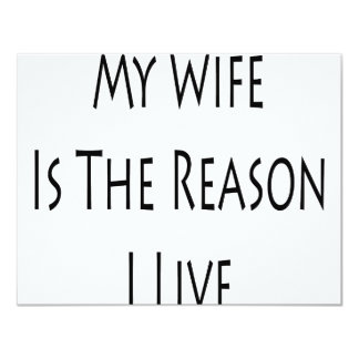 My Wife Is The Reason I Live 4.25x5.5 Paper Invitation Card