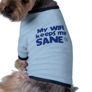 My wife keeps me sane shirt