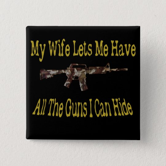 My Wife Lets Me Have Guns Button