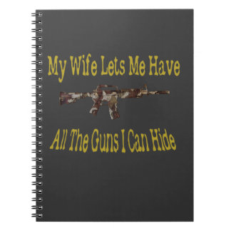 My Wife Lets Me Have Guns Spiral Notebooks