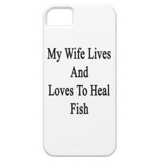 My Wife Lives And Loves To Heal Fish iPhone 5 Covers