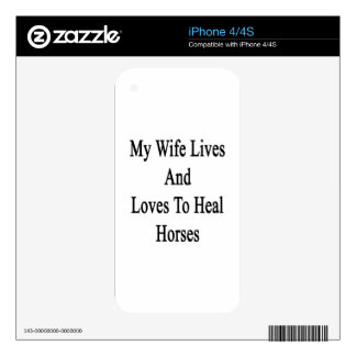 My Wife Lives And Loves To Heal Horses Skin For iPhone 4
