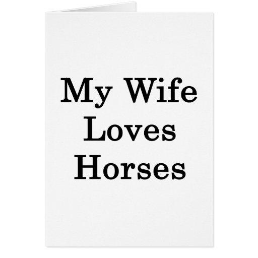 My Wife Loves Horses Stationery Note Card