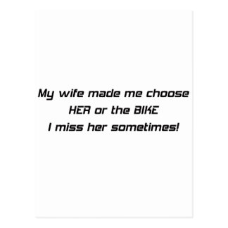 My Wife Made Me Choose Her Or The Bike I Miss Her Postcard