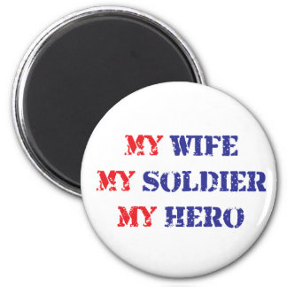 My Wife, My Soldier, My Hero 2 Inch Round Magnet
