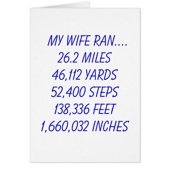 My Wife Ran 26.2 miles Card