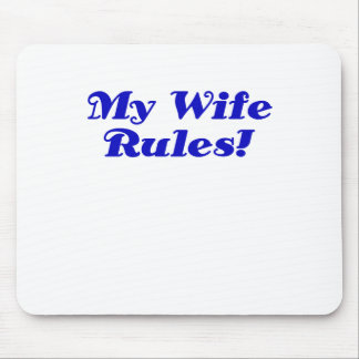 My Wife Rules Mouse Pad