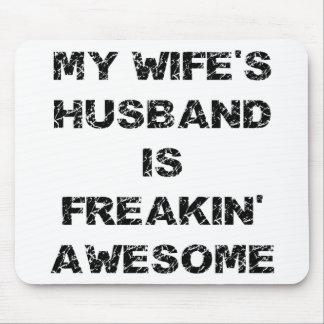 My Wife's Husband Is Freakin' Awesome Mousepad