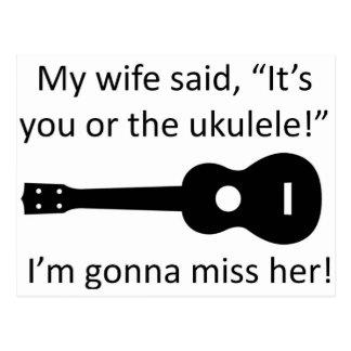 My wife said it's you or the ukulele! postcard