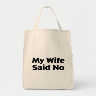 My Wife Said No Grocery Tote Bag