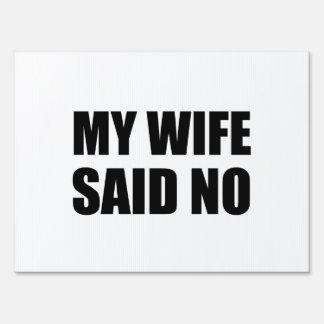 My Wife Said No Yard Sign