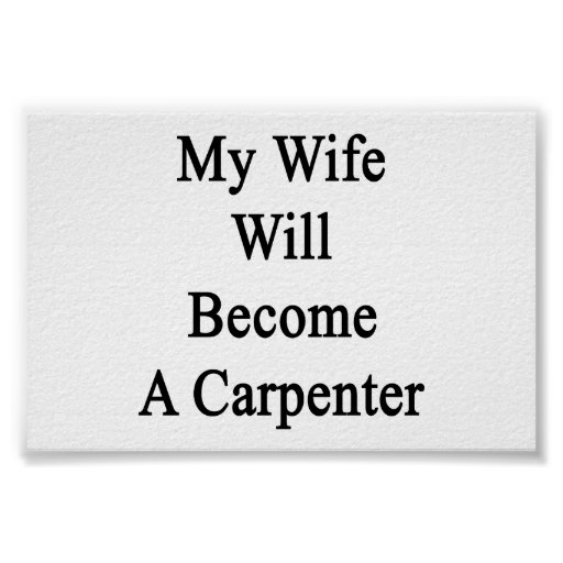 My Wife Will Become A Carpenter Poster