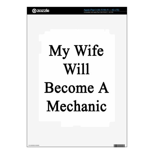 My Wife Will Become A Mechanic Decals For iPad 3