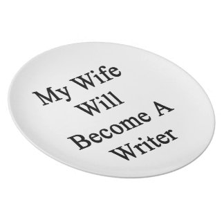 My Wife Will Become A Writer Party Plate