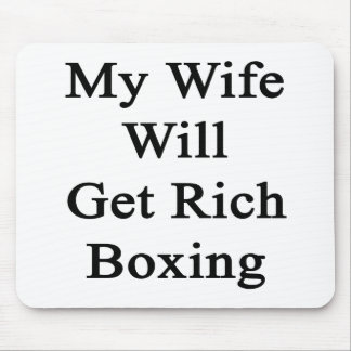 My Wife Will Get Rich Boxing Mouse Pad