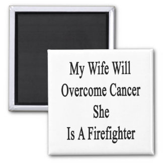 My Wife Will Overcome Cancer She Is A Firefighter. Refrigerator Magnets