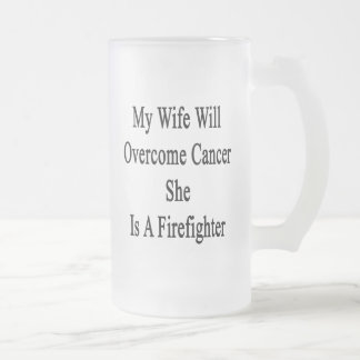 My Wife Will Overcome Cancer She Is A Firefighter. Coffee Mugs
