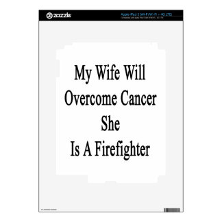 My Wife Will Overcome Cancer She Is A Firefighter iPad 3 Decal