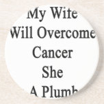 My Wife Will Overcome Cancer She Is A Plumber Coaster