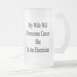 My Wife Will Overcome Cancer She Is An Electrician 16 Oz Frosted Glass Beer Mug