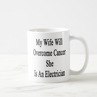 My Wife Will Overcome Cancer She Is An Electrician Classic White Coffee Mug