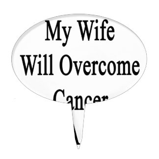My Wife Will Overcome Cancer She s A Painter Cake Toppers