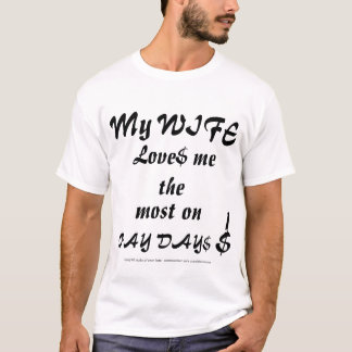 MY WIFES LOVE T-Shirt