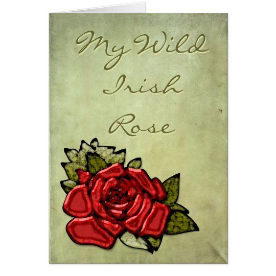My Wild Irish Rose Card