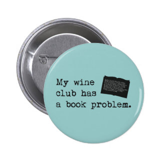 My Wine Club Has a Book Problem 2 Inch Round Button