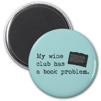 My Wine Club Has a Book Problem Magnet