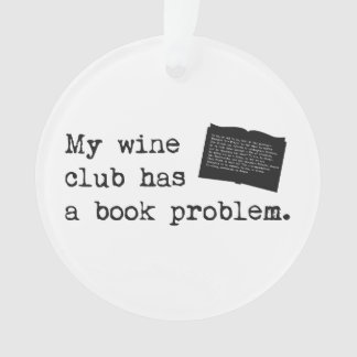 My Wine Club Has a Book Problem Ornament