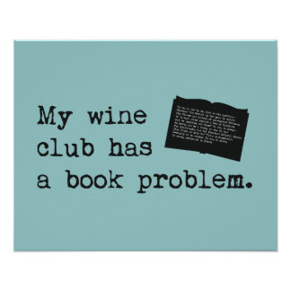 My Wine Club Has a Book Problem Poster
