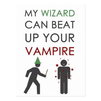 My Wizard Could Beat Up Your Vampire Postcards