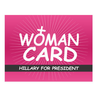 My Woman Card - Hillary for President