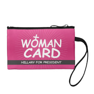 My Woman Card - Hillary for President Change Purse