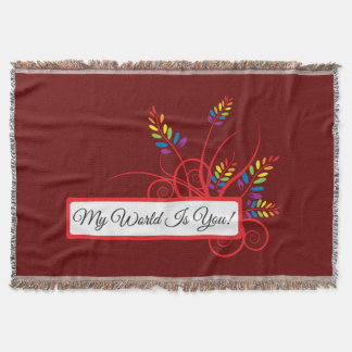 My World Is You! Throw Blanket