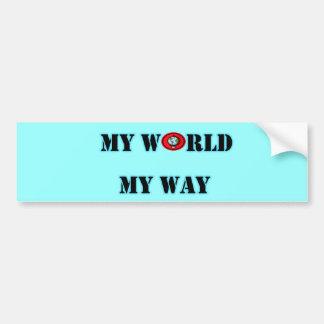 My World My Way Bumper Sticker Car Bumper Sticker