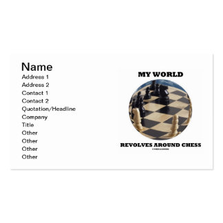 My World Revolves Around Chess (Chess Globe) Double-Sided Standard Business Cards (Pack Of 100)