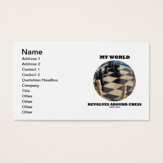 My World Revolves Around Chess (Chess Globe) Business Card